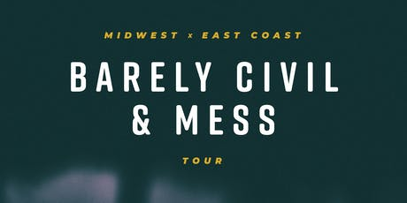 Barely Civil / Mess tickets