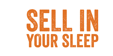 Sell in your Sleep: How to improve your sales and marketing performance tickets