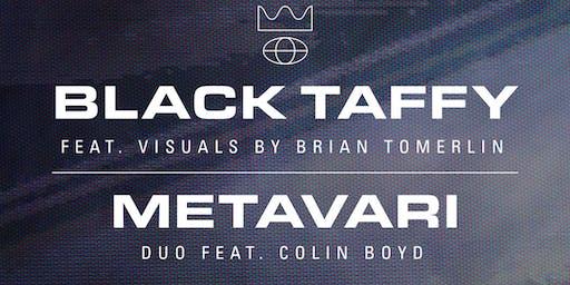 Black Taffy • Metavari
