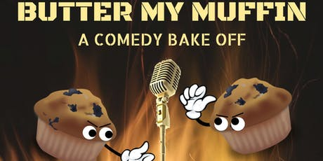 Butter My Muffin: A Comedy Bake Off  tickets