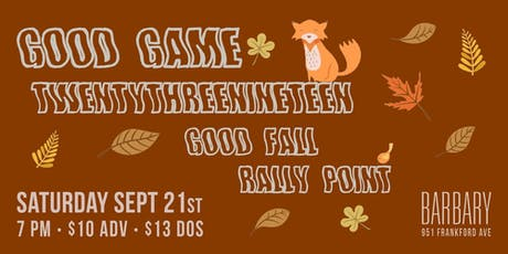 Good Game / Twentythreenineteen / Good Fall / Rally Point tickets