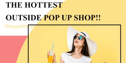 Hottest Outside Pop Up Shop!!