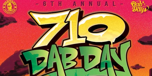 6th ANNUAL 710 DAB DAY
