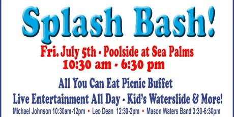 July 5th Splash Bash at Sea Palms tickets