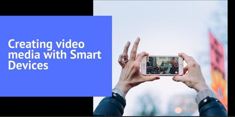 Creating video media with Smart Devices tickets