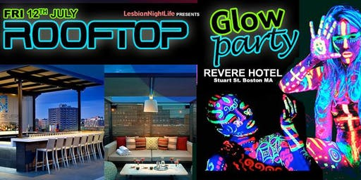 LesbianNightLife Rooftop Party (LGBTQ) GLOW PARTY!