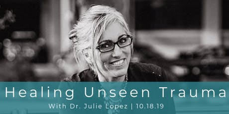 HPG Presents: Healing Unseen Trauma With Dr. Julie Lopez tickets