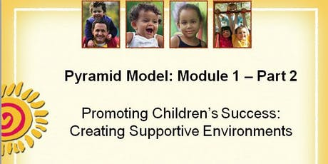 Nevada TACSEI Pyramid Model Training-Module 1,Part 2 : Creating Supportive Environments tickets