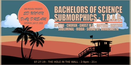 SD UNION Day Dream w/ Bachelors Of Science + Submorphics & T.R.A.C. tickets