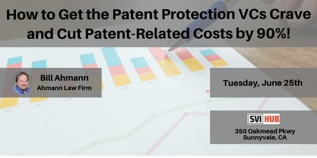How to Get the Patent Protection VCs Crave and Cut Patent-Related Costs by 90%! tickets