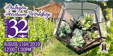 Pentagon Succulent Terrarium Workshop at Winery 32 tickets