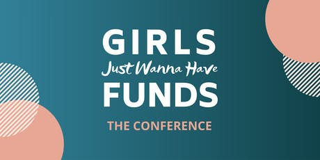 Girls Just Wanna Have Funds Conference 2019 tickets