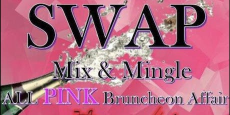 SWAP MIX & Mingle All Pink Brunch tickets