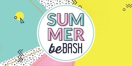Summer be Bash tickets