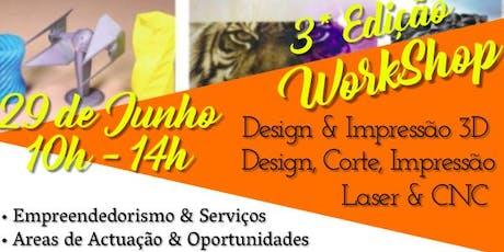 3*Edição - Workshop sobre Design 3D, Impressão 3D, Laser, CNC ingressos