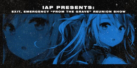 """Exit, Emergency """"From The Grave"""" Reunion Show tickets"""