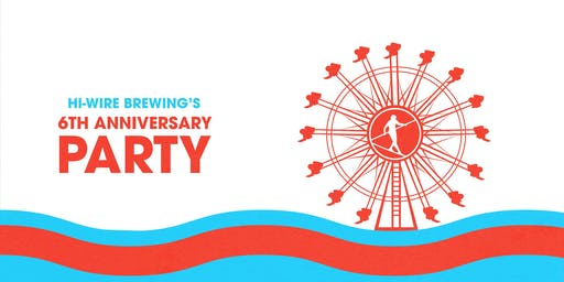 6th Anniversary Party at Hi-Wire Brewing