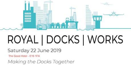Royal | Docks | Works 2019 - Making the Docks Together tickets