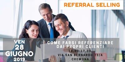 Referral Selling- Come Farsi Referenziare dai Propri Clienti