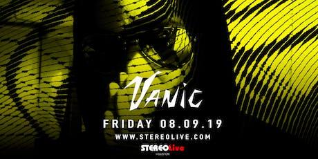 Vanic - Houston tickets