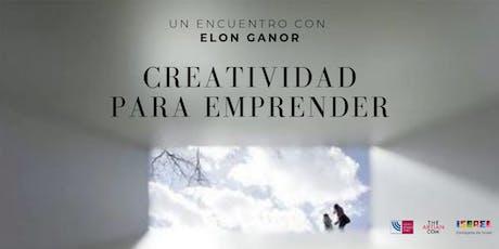 Creatividad para emprender. Una conversación con Elon Ganor. entradas