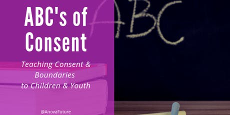 ABCs of Consent: Teaching Consent & Boundaries to Children & Youth tickets