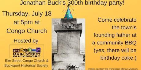 Jonathan Buck 300th birthday party: a community BBQ tickets