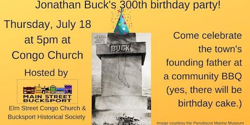 Jonathan Buck 300th birthday party: a community BBQ