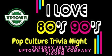 ***DATE CHANGE***80s & 90s Pop Culture Trivia at Uptown Brewing Company tickets
