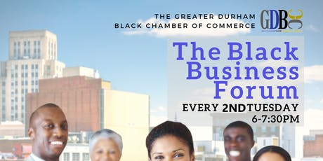 The Black Business Forum {2nd Tuesdays} - 7/9/19 tickets
