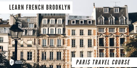 Paris Travel Course: Be a Traveler, NOT a Tourist! tickets