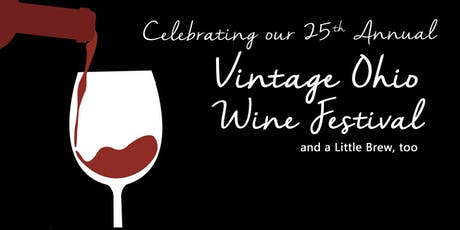 25th Annual Vintage Ohio Wine Festival and a Little Brew, too tickets
