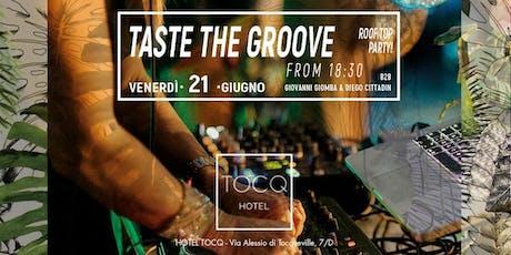 Terrazza Tocq Hotel Milano - Venerdì 21 Giugno 2019 -  Rooftop Party Taste The Groove in Corso Como con Dj set - Accrediti e Tavoli al 338-7338905 biglietti