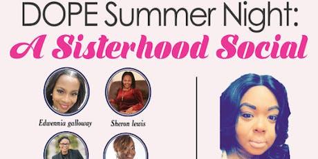 Dope Summer Night  A Sisterhood Social tickets