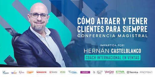 Cómo atraer y tener clientes para siempre | Conferencia Magistral