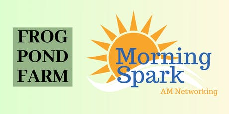 Morning Spark hosted by Frog Pond Farm tickets