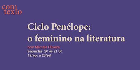 Ciclo Penélope: o feminino na literatura bilhetes