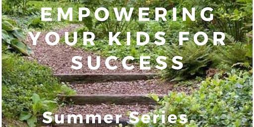 Empowering Your Kids Summer Series