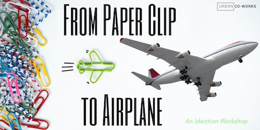 From Paper Clip to Airplane