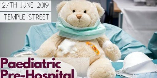 Paediatric Pre-Hospital Grand Rounds - Temple Street - June 2019