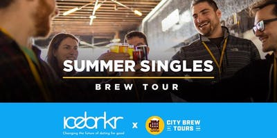 Summer Singles Brew Tour Presented by City Brew Tours & Icebrkr (21+)