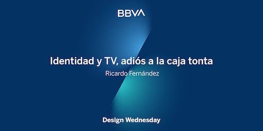 Design Wednesday: Identidad y TV, adiós a la caja tonta