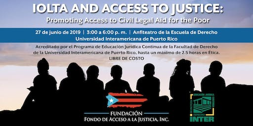 IOLTA & Access to Justice: Promoting Access to Civil Legal Aid for the Poor