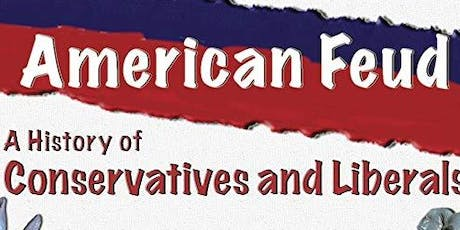"Free Viewing of American Feud: A History of Conservatives & Liberals"" tickets"