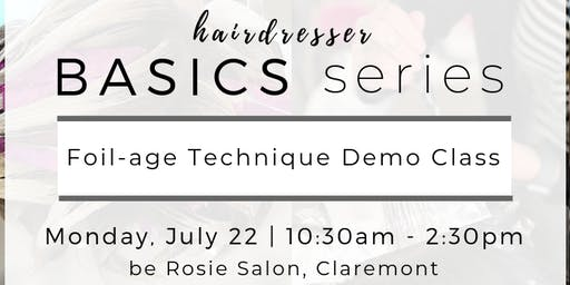 Hairdresser BASICS: Foil-age Demo Class