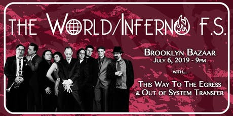World/Inferno Friendship Society,  Egress, Out of System Transfer tickets