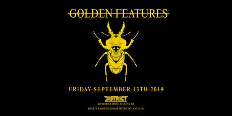 GOLDEN FEATURES | District Atlanta tickets