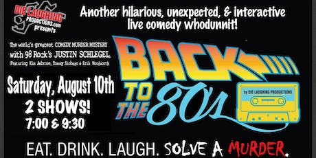 """Back To The 80's"" - A Murder Mystery Comedy Show // 7PM SHOW tickets"