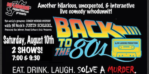 """""""Back To The 80's"""" - A Murder Mystery Comedy Show // 7PM SHOW"""