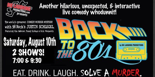 """""""Back To The 80's"""" - A Murder Mystery Comedy Show // 9:30PM SHOW"""
